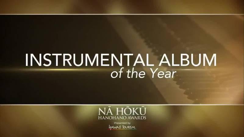 2019 Na Hoku Hanohano Awards: Instrumental Album, Instrumental ComposItion, Int'l Album of the...