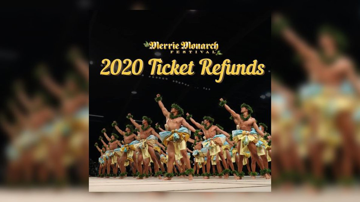 Refunds are being issued for those who purchased tickets to Merrie Monarch 2020.