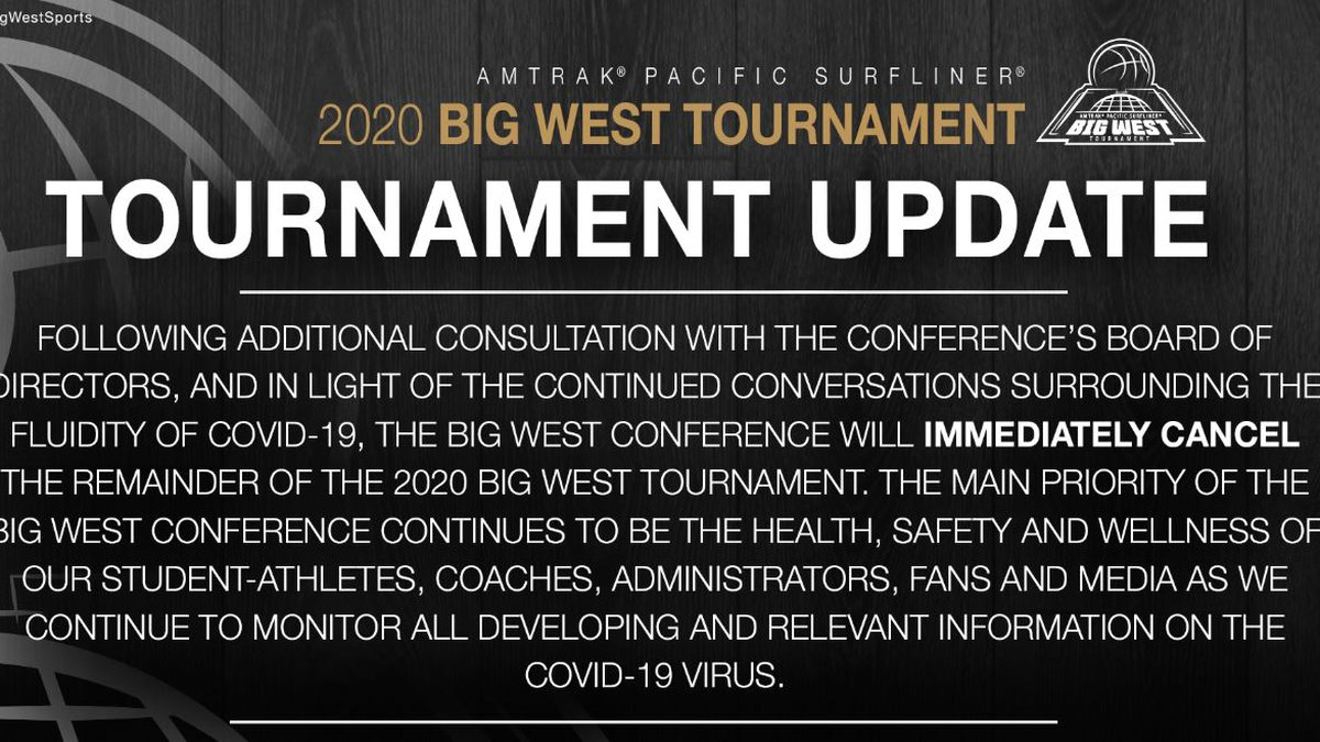 The Big West Conference men's and women's basketball tournament has been cancelled effective...