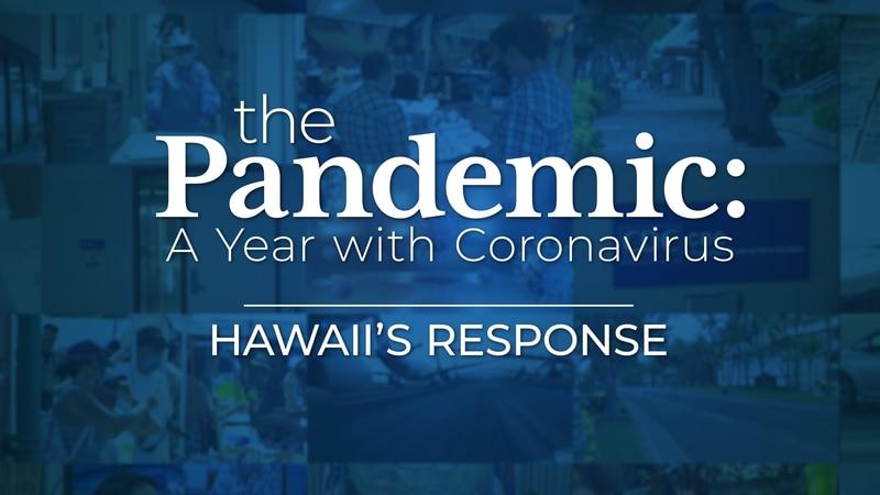 Hawaii's Response - The Pandemic: A Year With Coronavirus
